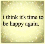 59390-Time-To-Be-Happy-Again